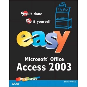 Easy Microsoft Access 2003