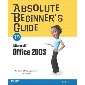 Absolute Beginners Guide to Microsoft Office 2003 (Absolute Beginner's Guides)