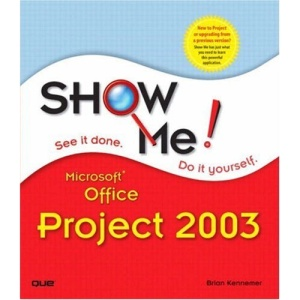 Show Me Microsoft Project 2003