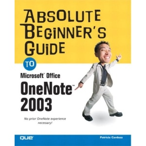 Absolute Beginner's Guide to Microsoft Office OneNote 2003 (Absolute Beginner's Guides)