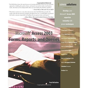 Microsoft Access 2003 Forms, Reports and Queries (Business Solutions)