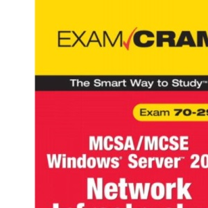 MCSA/MCSE 70-291: Implementing, Managing, and Maintaining a Microsoft Windows Server 2003 Network Infrastructure (Exam Cram)