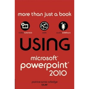 Using Microsoft PowerPoint 2010 (Using ... (Que))