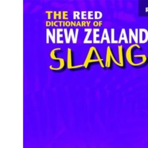 The Reed Dictionary of New Zealand Slang
