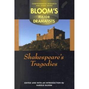 Shakespeare: Tragedies (Bloom's Major Dramatists)