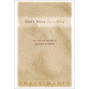 God's Voice from the Void: Old and New Studies in Bratslav Hasidism (SUNY Series in Judaica: Hermeneutics, Mysticism & Religion)