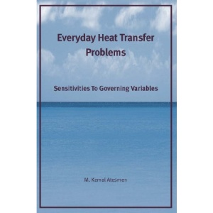 Everyday Heat Transfer Problems: Sensitivities to Governing Variables