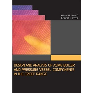 Design and Analysis of ASME Boiler & Pressure Vessel Components in the Creep Range