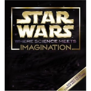 Star Wars: Where Science Meets Imagination (Museum of Science Boston)