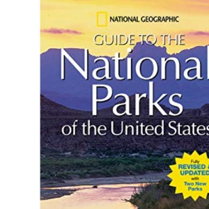 National Geographic Guide to the National Parks of the United States (National Geographic Guide to National Parks of the United States)