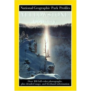 National Geographic Park Profile: Yellowstone (National Geographic Park Profiles)
