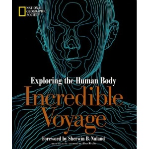 Incredible Voyage: Exploring the Human Body (National Geographic)