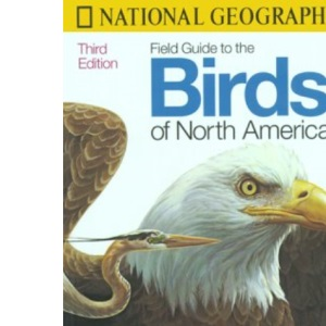 Field Guide to the Birds of North America (National Geographic Field Guide to Birds of North America)