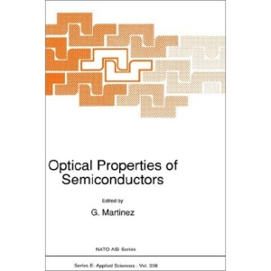 Optical Properties of Semiconductors: Proceedings of the NATO Advanced Study Institute, Erice, Sicily, Italy, March 9-20, 1992 (NATO Science Series E: (closed))