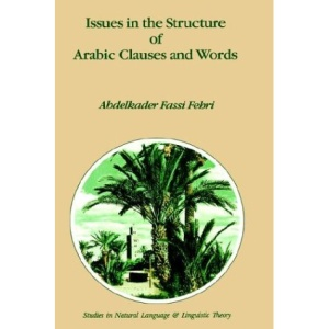 Issues in the Structure of Arabic Clauses and Words (Studies in Natural Language and Linguistic Theory)