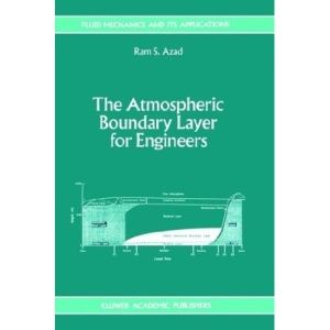 The Atmospheric Boundary Layer for Engineers (Fluid Mechanics and Its Applications)