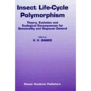 Insect Life-Cycle Polymorphism:: Theory, Evolution and Ecological Consequences for Seasonality and Diapause Control (Series Entomologica)