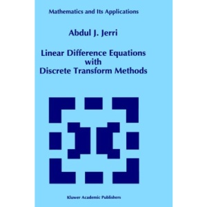 Linear Difference Equations with Discrete Transform Methods (Mathematics and Its Applications)
