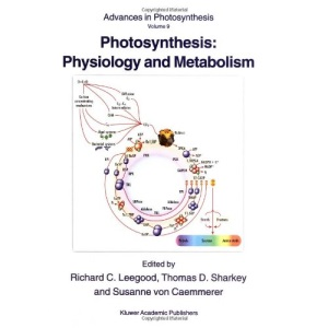 Photosynthesis: Physiology and Metabolism (Advances in Photosynthesis and Respiration)