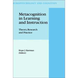 Metacognition in Learning and Instruction: Theory, Research and Practice: 19 (Neuropsychology and Cognition)