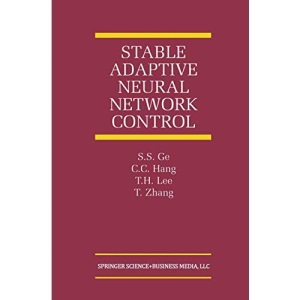 Stable Adaptive Neural Network Control (The International Series on Asian Studies in Computer and Information Science)
