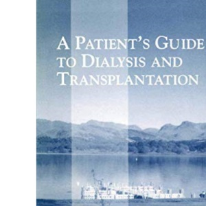 A Patient's Guide to Dialysis and Transplantation