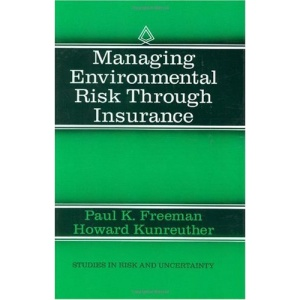 Managing Environmental Risk through Insurance (Studies in Risk and Uncertainty)