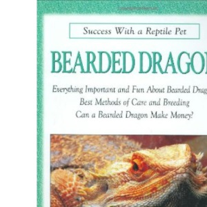 Bearded Dragon (Success with a Reptile Pet)