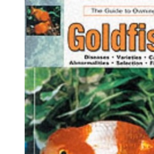 Guide to Owning Goldfish (Aquatic)