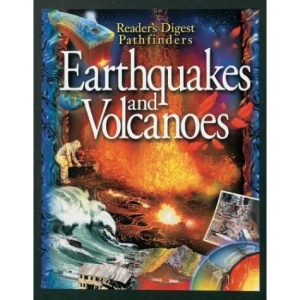 Pathfinders - Earthquakes & Vo: Earthquakes and Volcanoes (Reader's Digest Pathfinders)