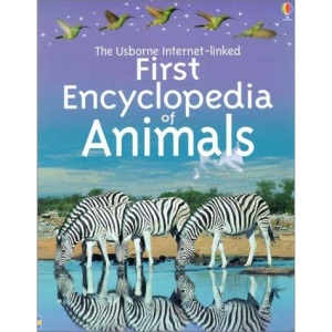 Usborne Internet-Linked First Encyclopedia of Animals (First Encyclopedias)