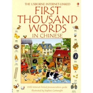 First Thousand Words in Chinese: With Internet-Linked Pronunciation Guide (Usborne Internet-Linked First Thousand Words)