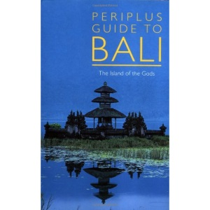 Periplus Guide to Bali: The Island of the Gods (Periplus Guides)