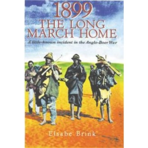 1899: The Long March Home - A Little-known Incident in the Anglo-Boer War