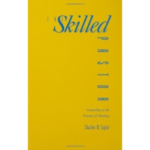 Skilled Pastor: Counselling as the Practice of Theology