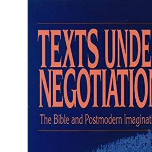 Texts Under Negotiation: Bible and Postmodern Imagination
