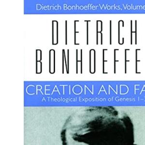 Creation and Fall: Dietrich Bonhoeffer Works, Volume 3