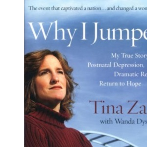 Why I Jumped: My True Story of Postnatal Depression, Dramatic Rescue and Return to Hope