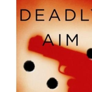 Deadly Aim (Angel Delaney Mysteries)