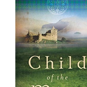 Child of the Mist (These Highland Hills)