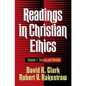Readings in Christian Ethics: Theory and Method: 001
