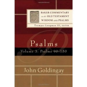 Psalms: Psalms 90-150 v. 3 (Baker Commentary on the Old Testament Wisdom & Psalms)