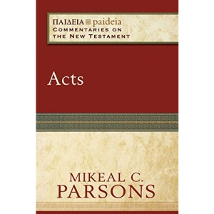 Acts (Paideia): (Commentaries on the New Testament)
