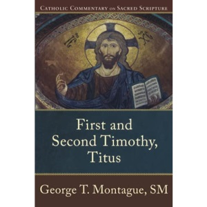 First and Second Timothy, Titus: Catholic Commentary on Sacred Scripture