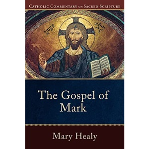 The Gospel of Mark: Catholic Commentary on Sacred Scripture