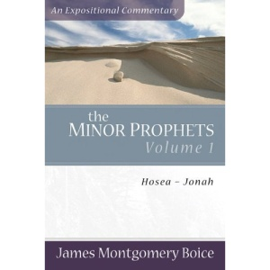The Minor Prophets: Hosea-Jonah v. 1 (Expositional Commentary)