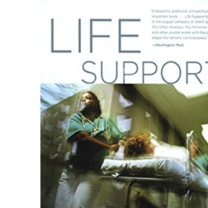 Life Support: Version 2: Three Nurses on the Front Lines (Culture and Politics of Health Care Work)