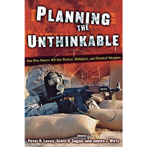 Planning the Unthinkable: How New Powers Will Use Nuclear, Biological and Chemical Weapons (Cornell Studies in Security Affairs)