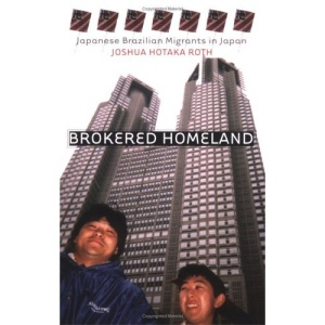 Brokered Homeland: Japanese Brazilian Migrants in Japan (Anthropology of Contemporary Issues)