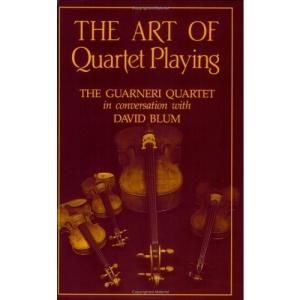 The Art of Quartet Playing: Guarneri Quartet in Conversation with David Blum (Cornell Paperbacks)